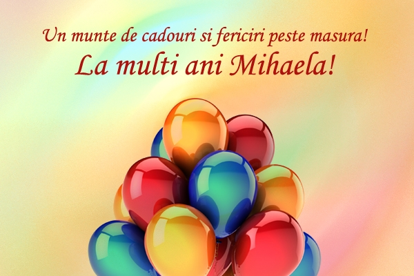 Felicitare la multi ani Mihaela