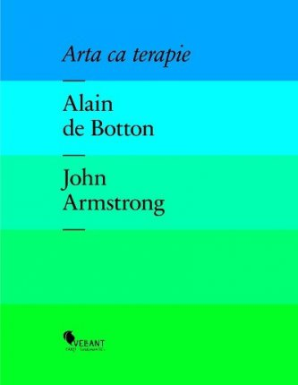 Alain de Botton - Arta ca terapie