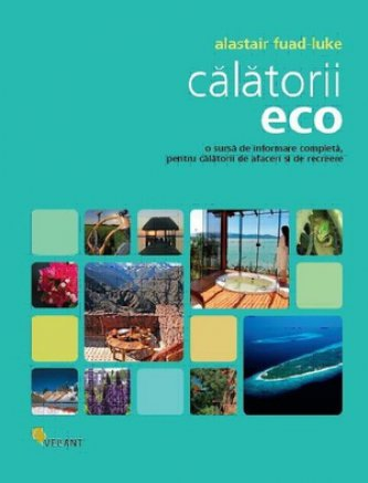 Alastair Fuad-Luke - Calatorii eco